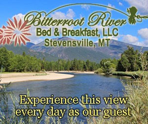 Bitterroot River Bed & Breakfast - Overlooking the Bitterroot River, our 4-suite B&B enjoys a country setting, ideal for those seeking solitude, yet close to fine dining, hiking & attractions. $99-$155/night.